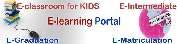 E-learning Portal, E-Graduation, E-matriculation, E-Intermediate, E-classroom for KIDS